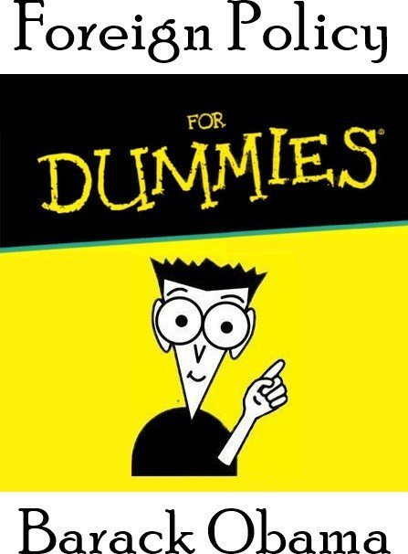 Foreign Policy for Dummies by Barack Obama
