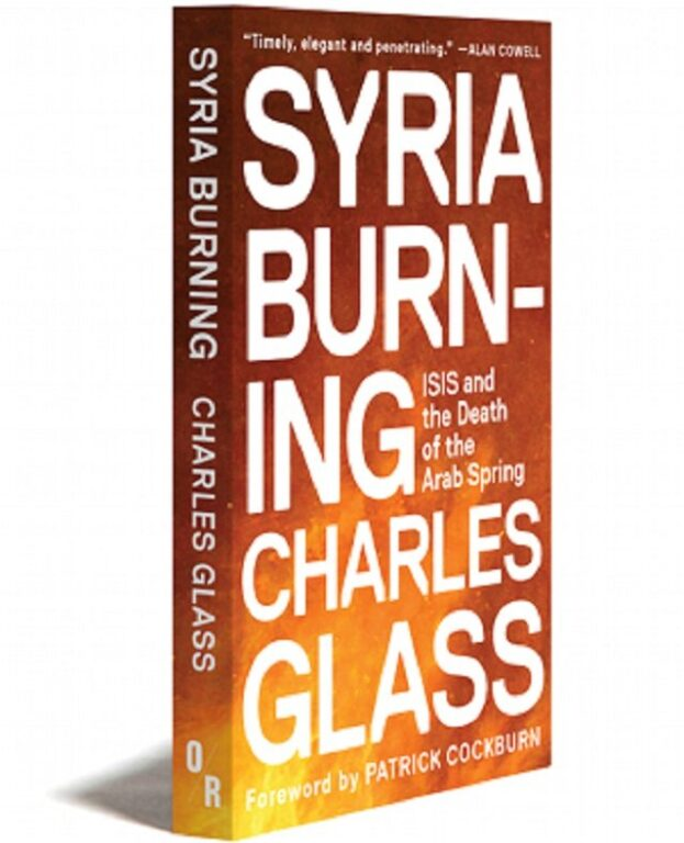 Syria Burning, Chapter One by Charles Glass